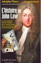 L'histoire de John Law ebook by Pierre Jovanovic, Adolphe Thiers