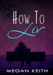 How to Liv ebook by Megan Keith