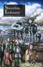 Shoreline of Infinity 7 - Shoreline of Infinity science fiction magazine, #7 ebook by David L Clements, Davyne DeSye, Dan Grace,...