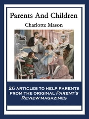 Parents And Children - With linked Table of Contents ebook by Charlotte Mason