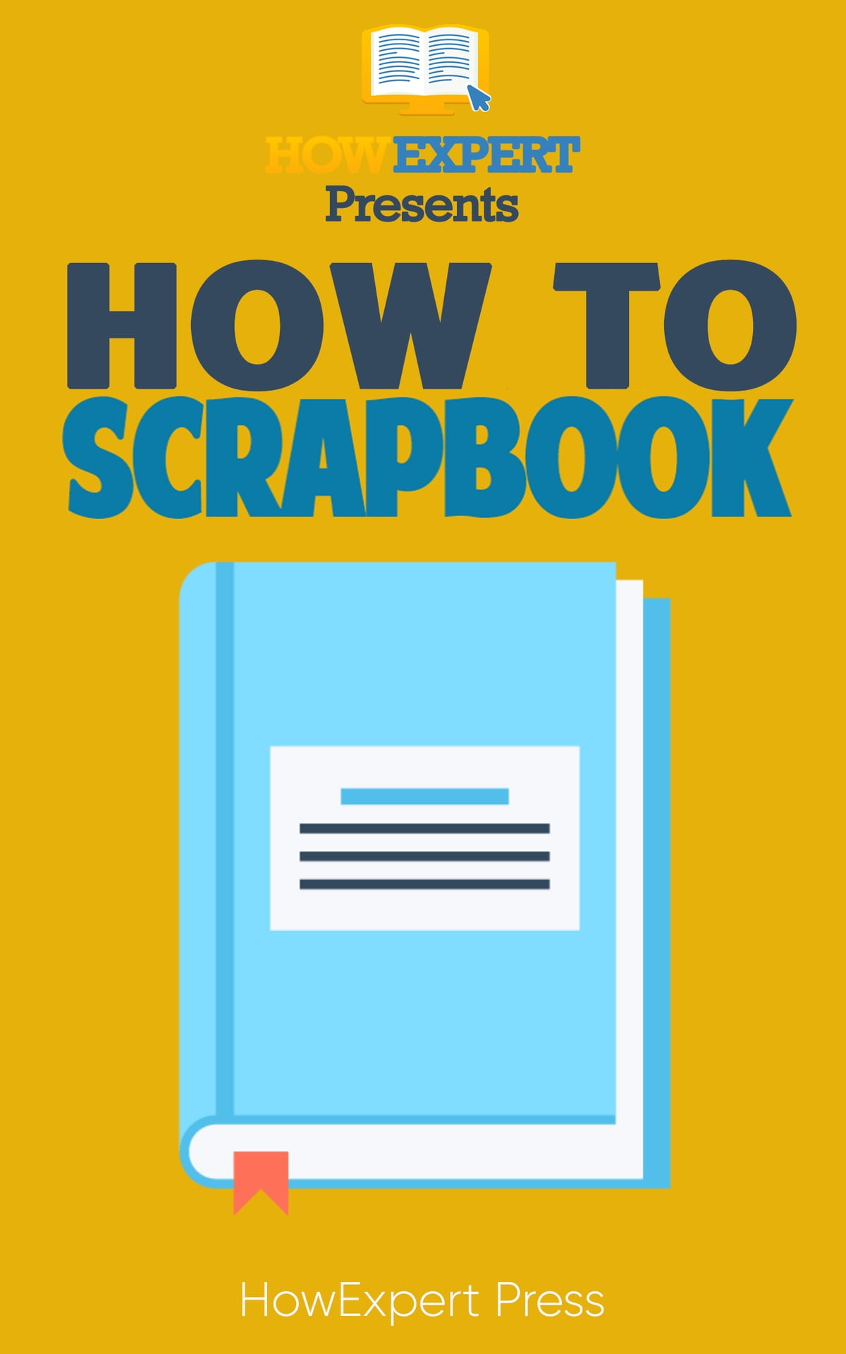Autor Santiago Porns Cormat how to make a scrapbook: your-step-by-step guide to making a scrapbook ebookhowexpert - rakuten kobo