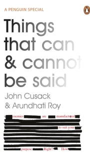 Things That Can and Cannot Be Said eBook by John Cusack, Arundhati Roy
