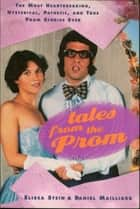 Tales From the Prom ebook by Elissa Stein, Daniel Mailliard