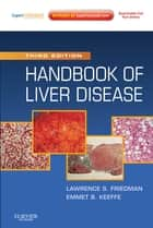 Handbook of Liver Disease ebook by Lawrence S. Friedman,Emmet B. Keeffe