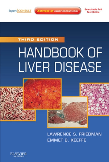 Handbook of Liver Disease E-Book ebook by Lawrence S. Friedman, MD,Emmet B. Keeffe, MD