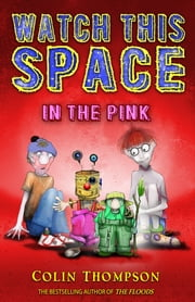 Watch This Space 2: Into the Pink ebook by Colin Thompson