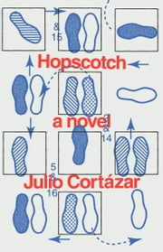 Hopscotch - A Novel ebook by Julio Cortazar