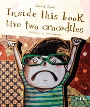 Inside this book live two crocodiles ebook by Claudia Souza, Ionit Zilberman, Izabel Aparecida Pereira