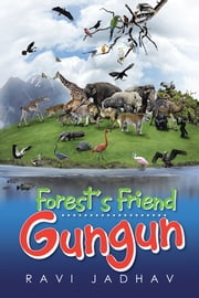 Forest's Friend Gungun ebook by Ravi Jadhav