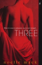 Three ebook by Noelle Mack