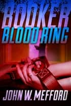 BOOKER - Blood Ring 電子書籍 John W. Mefford