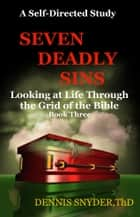 Seven Deadly Sins ebook by Dennis Snyder