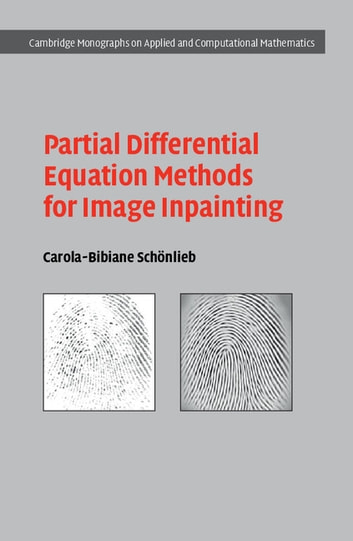 Partial differential equation methods for image inpainting ebook by partial differential equation methods for image inpainting ebook by carola bibiane schnlieb fandeluxe Image collections
