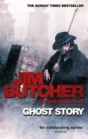 Ghost Story - The Dresden Files, Book Thirteen eBook by Jim Butcher
