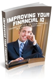 Improving Your Financial IQ ebook by Anonymous