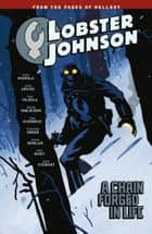 Lobster Johnson Volume 6: A Chain Forged in Life ebook by Mike Mignola