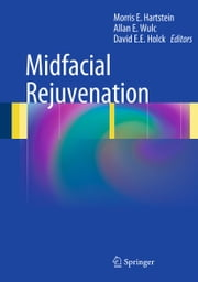 Midfacial Rejuvenation ebook by Allan E. Wulc,Morris E. Hartstein, MD, FACS,David EE Holck