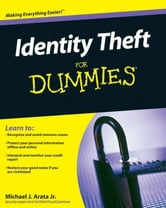 Identity Theft For Dummies ebook by Michael J. Arata Jr.