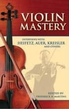 Violin Mastery ebook by Frederick H. Martens