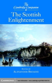 The Cambridge Companion to the Scottish Enlightenment ebook by Broadie, Alexander