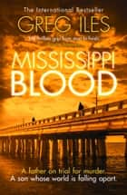 Mississippi Blood (Penn Cage, Book 6) ebooks by Greg Iles