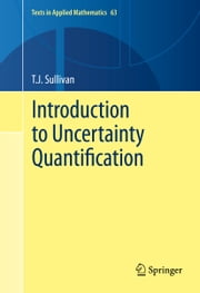 Introduction to Uncertainty Quantification ebook by T.J. Sullivan