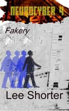 Neurocyber 4: Fakery - Neurocyber, #4 ebook by Lee Shorter