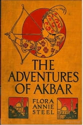 The Adventures of Akbar ebook by Flora Annie Steel