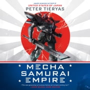 Mecha Samurai Empire audiobook by Peter Tieryas