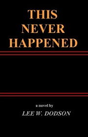 This Never Happened ebook by Lee Dodson