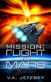 Mission: Flight To Mars ebook by V. A. Jeffrey