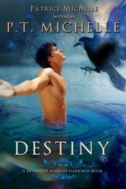 Destiny (Brightest Kind of Darkness, Book 3) ebook by P.T. Michelle,Patrice Michelle