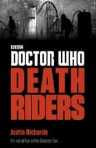 Doctor Who: Death Riders ebook by Justin Richards
