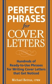 Perfect Phrases for Cover Letters ebook by Michael Betrus