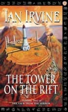 The Tower On The Rift - The View from the Mirror, book 2 ebook by Ian Irvine