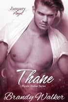 Thane - January ebook by Brandy Walker
