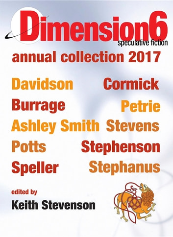 Dimension6 - annual collection 2017 ebook by Rjurik Davidson,Craig Cormick