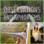 Observations and Aphorisms audiobook by J.-M. Kuczynski