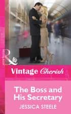 The Boss and His Secretary (Mills & Boon Cherish) ebook by Jessica Steele