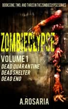 Zombieclypse - Volume 1 eBook by A.Rosaria