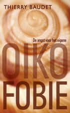 Oikofobie ebook by Thierry Baudet