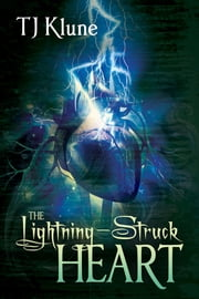 The Lightning-Struck Heart ebook by TJ Klune