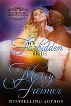 His Forbidden Bride eBook by Merry Farmer