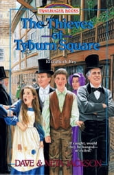 The Thieves of Tyburn Square - Elizabeth Fry ebook by Dave Jackson,Neta Jackson