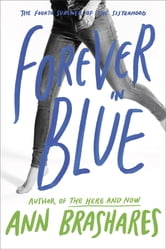 Forever in Blue: The Fourth Summer of the Sisterhood ebook by Ann Brashares