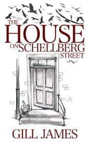 The House on Schellberg Street ebook by Gill James