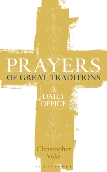 Prayers of Great Traditions - A Daily Office ebook by Christopher Voke