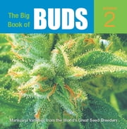 The Big Book of Buds - More Marijuana Varieties from the World's Great Seed Breeders ebook by Kobo.Web.Store.Products.Fields.ContributorFieldViewModel