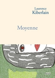 Moyenne ebook by Laurence Kiberlain