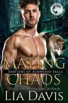 Mating Chaos - Shifters of Ashwood Falls, #11 ebook by